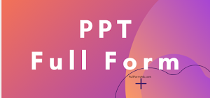 PPT Full Form