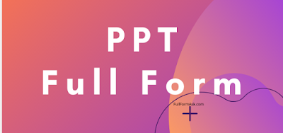 PPT full meaning