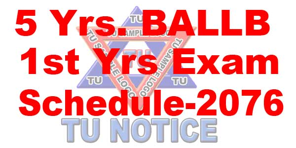 5 yrs BALLB first year 2076 exam schedule