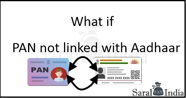Consequence of not linking PAN with Aadhaar
