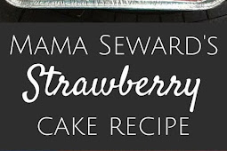 Mama Seward's Strawberry Cake Recipe