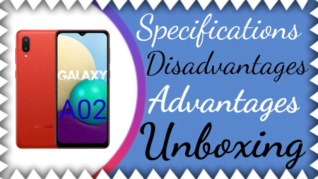 Specifications, advantages and disadvantages of the Samsung Galaxy A02 phone