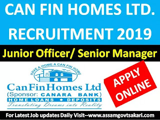 Can Fin Homes Ltd Recruitment 2019-Junior Officer/ Senior Manager [Apply Online]