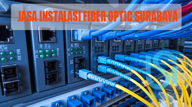 Jasa Pemasangan Fiber Optic Surabaya Murah