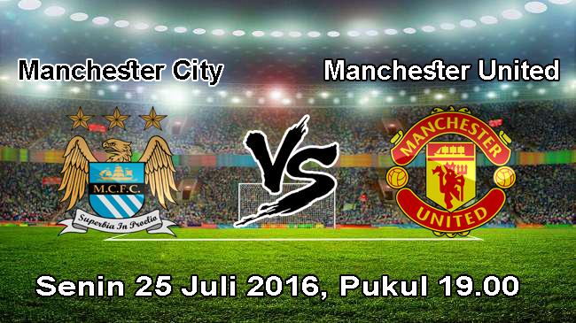 Prediksi bola manchester city vs manchester united 25 juli 2016