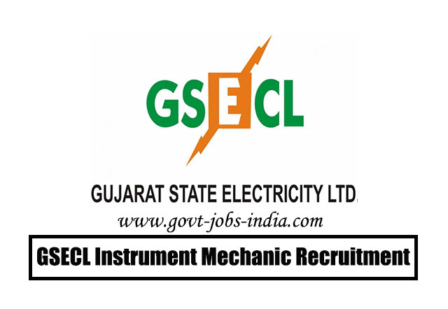 GSECL Instrument Mechanic Recruitment 2020 – 37 Instrument Mechanic Vacancy – Last Date 17 March 2020