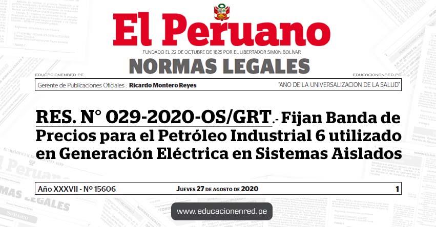 RES. N° 029-2020-OS/GRT.- Fijan Banda de Precios para el Petróleo Industrial 6 utilizado en Generación Eléctrica en Sistemas Aislados