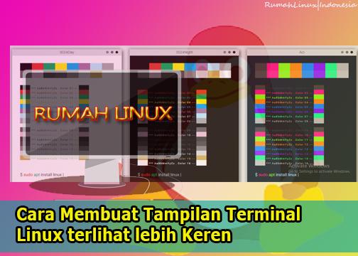 Membuat Tampilan Terminal Linux Keren Rumah Linux Indonesia
