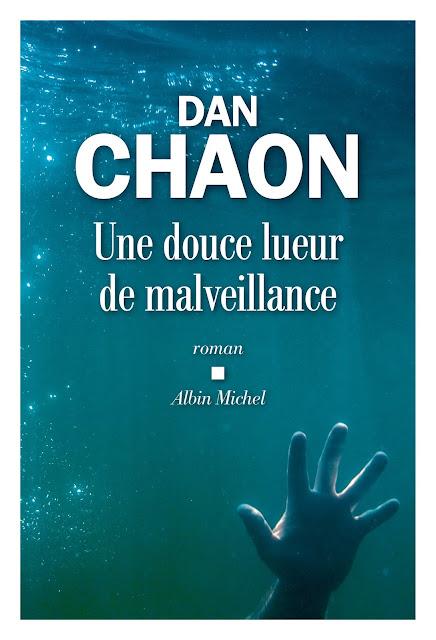 Une douce lueur de malveillance de Dan Chaon - Traduit de l'américain par Hélène Fournier - Albin Michel - 2018