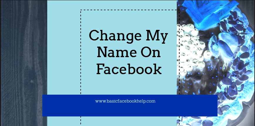 Why Can t I Change My Name On Facebook