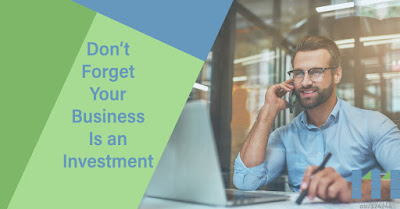Man on the phone and on the computer and text that says Don't Forget Your Business is an Investment