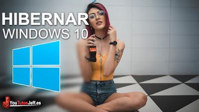 Como Habilitar o Deshabilitar modo Hibernar en Windows 10 - Fácil y Rápido