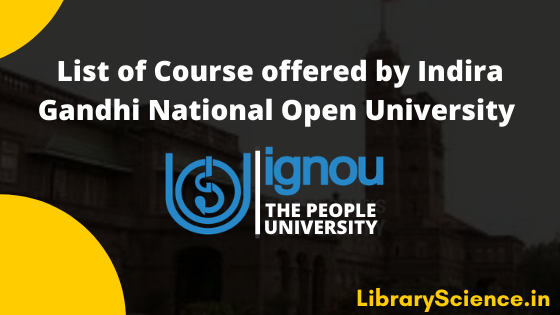 List of Course in IGNOU Master, Bachelor, Diploma & Certificate Course