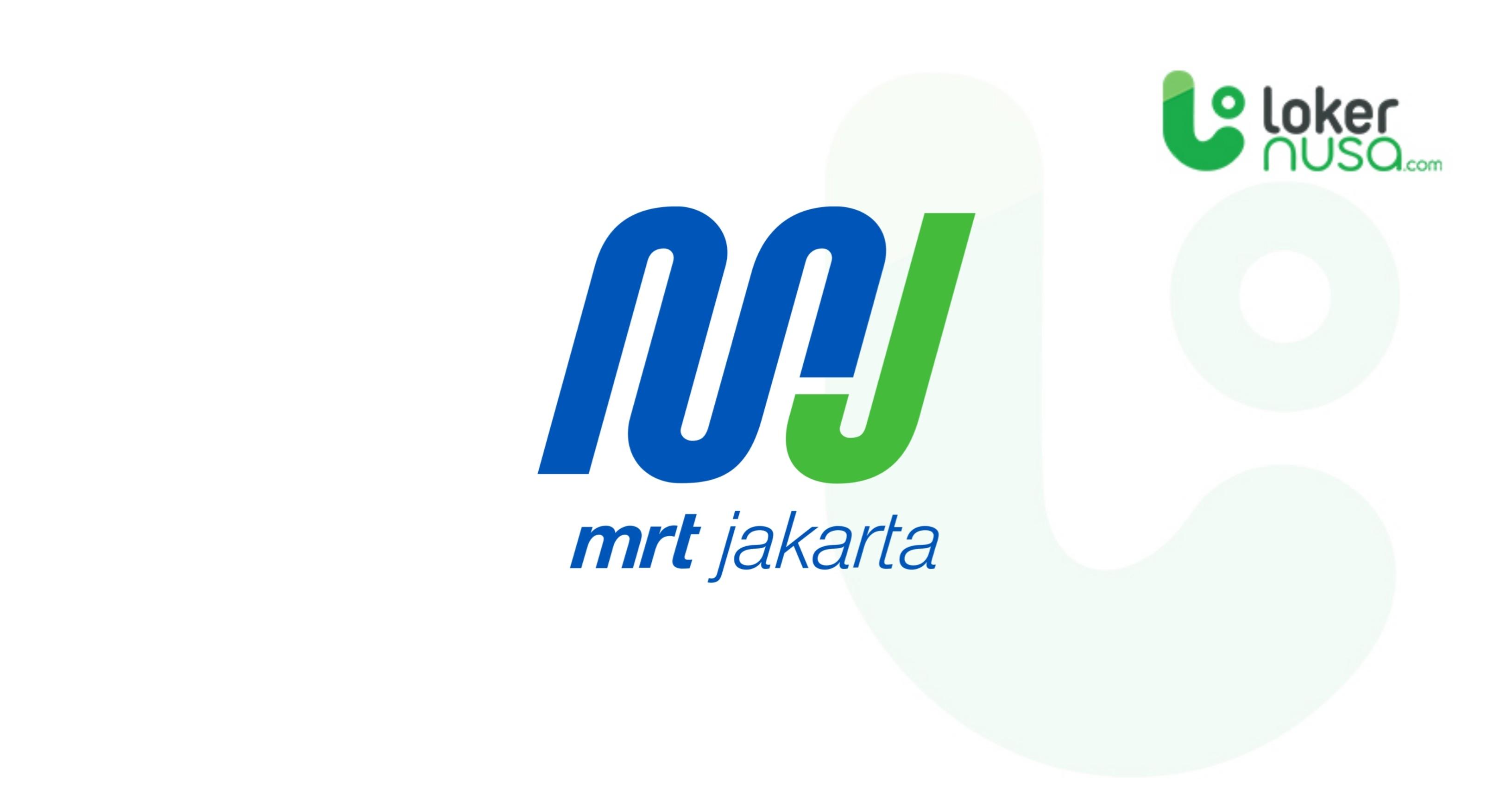 Lowongan Kerja Terbaru MRT Jakarta