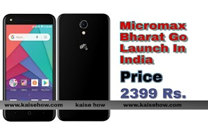 Micromax Bharat Go Smartphone Launch Android Go In India