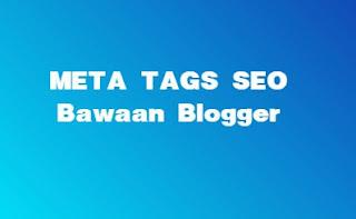 Meta Tags SEO Standar Blog di Template Simple Bawaan Blogger Meta Tags SEO Standar Blog di Template Simple Bawaan Blogger