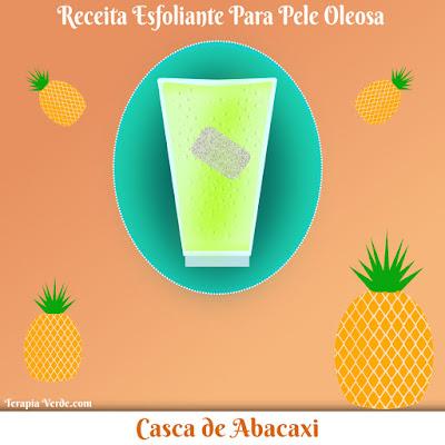 Receita Esfoliante para Pele Oleosa: Casca de Abacaxi