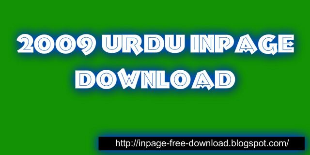 2009 Urdu Inpage Download Free
