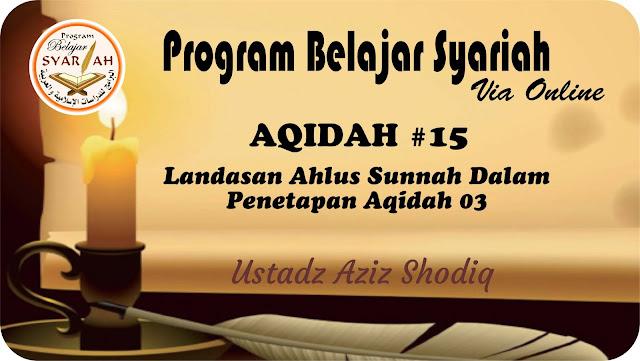 Landasan Ahlu sunnah wal jamaah dalam penetapan akidah (3)