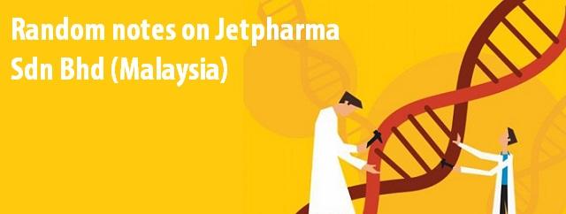 Random notes on Jetpharma Sdn Bhd Malaysia
