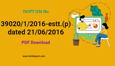 dop&t's om.no.39020/1/2016-estt.(p) dated 21/06/2016