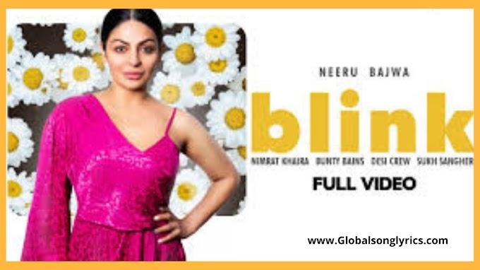 Blink Song Lyrics: Neeru Bajwa | Nimrat Khaira | Bunty Bains | Desi Crew | Brand B Latest Song 2020