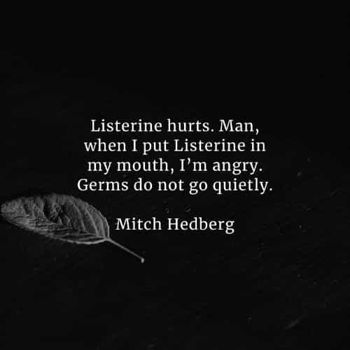 Famous quotes and sayings by Mitch Hedberg
