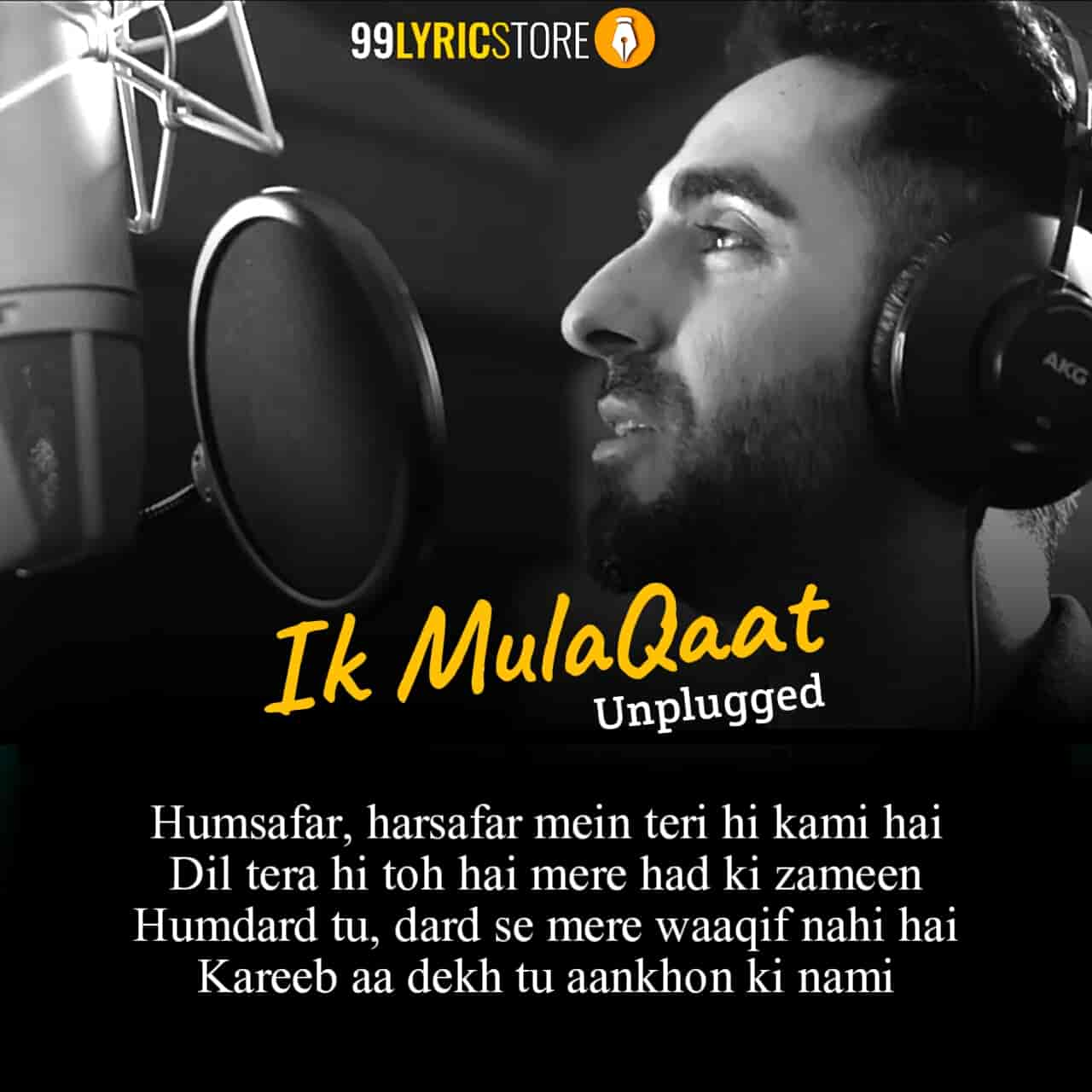 Ik Mulaqaat Unplugged Hindi song sung by Ayushmann Khurrana