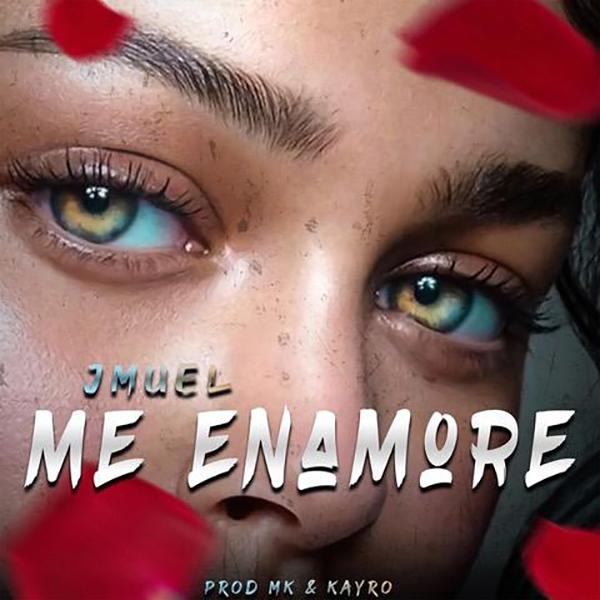 JMUEL-nueva-música-me-enamore-lanzamientos