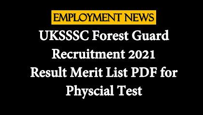 UKSSSC Forest Guard Recruitment 2021: Result Merit List PDF for Physcial Test