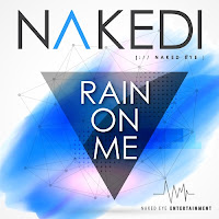 Soundcloud free MP3/AAC Download - Rain On Me by Nakedi - stream song free on top digital music platforms online | The Indie Music Board by Skunk Radio Live (SRL Networks London Music PR) - Sunday, 16 June, 2019