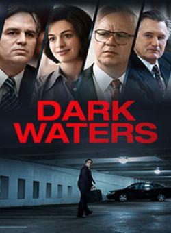 Dòng Nước Tối - Dark Waters (2019)