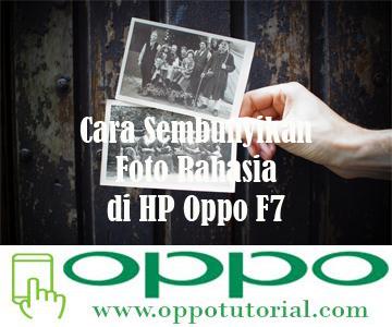 Cara Sembunyikan Foto Rahasia di HP Oppo F7