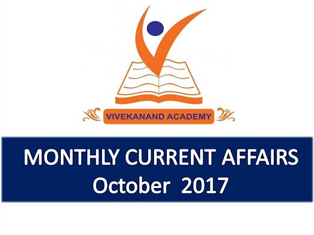 Vivekanand Academy Current Affairs Monthly - October 2017