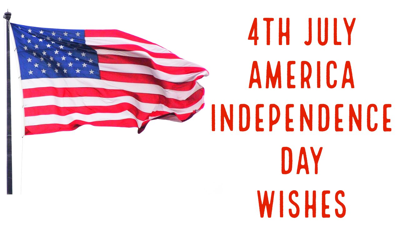 Happy 4th of July Wishes 2021  4th July Quotes  July of Fourth Messages