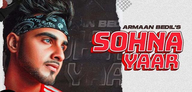 Sohna Yaar Lyrics - Armaan Bedil