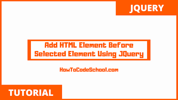 Add HTML Element Before Selected Element Using JQuery