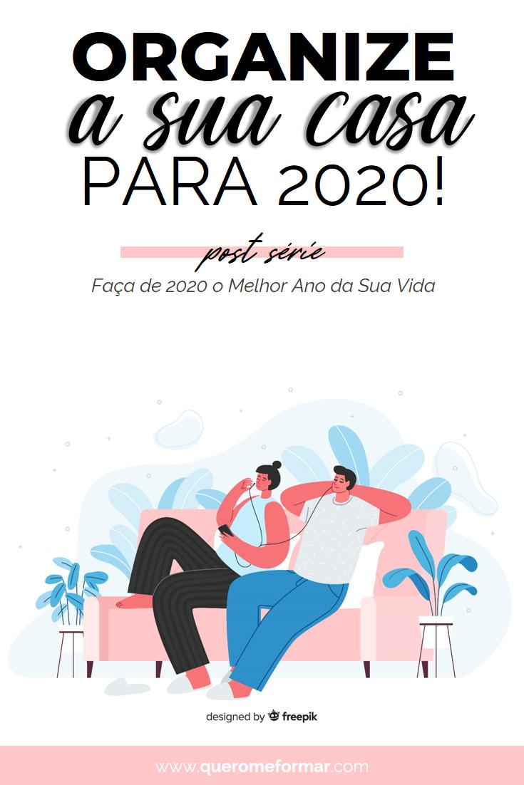 Design para Pinterest Como Organizar a Sua Casa para 2020 — Série Faça 2020 ser o Melhor Ano da Sua Vida