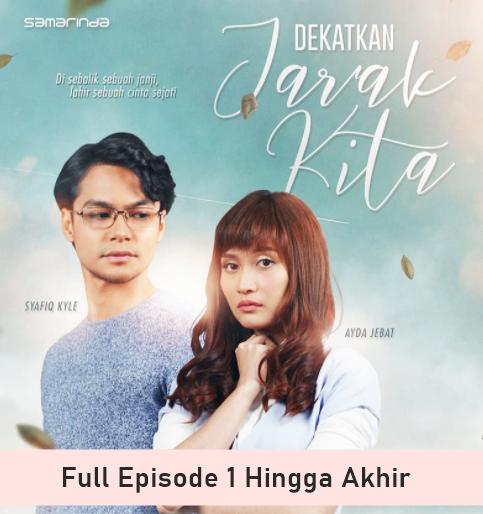 Tonton Drama Dekatkan Jarak Kita Full Episode 1 Hingga Akhir