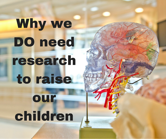 Why we do need research to raise our children