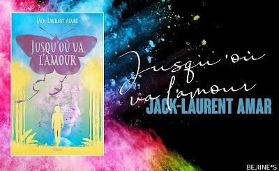 Livre : Jusqu'ou va l'amour - Jack Laurent Amar