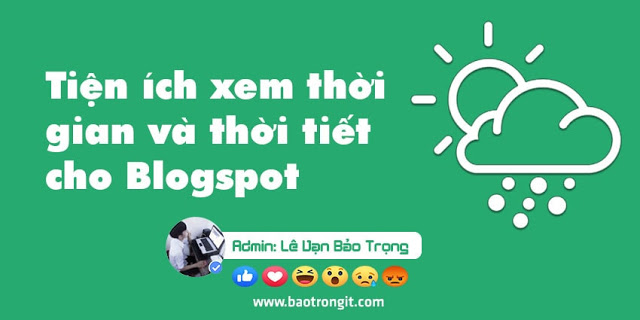 Thêm tiện ích thời gian và thời tiết cho Blogspot