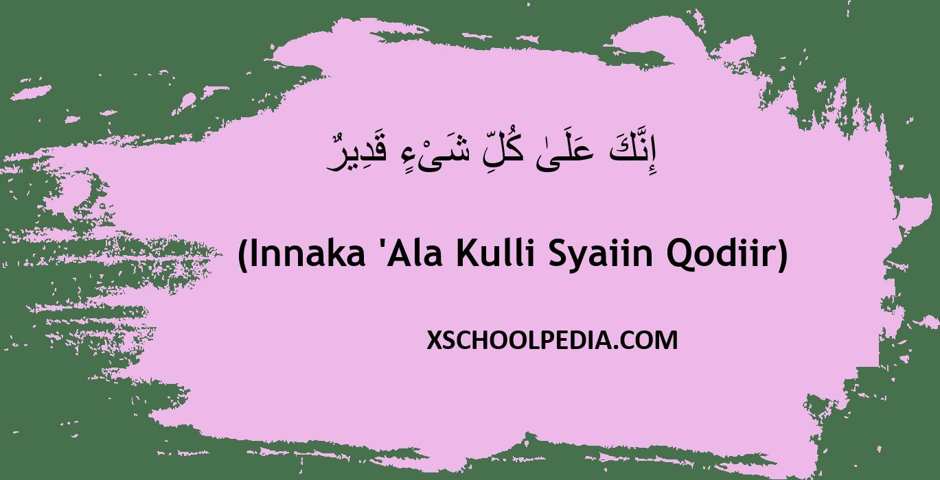 Innaka 'Ala Kulli Syaiin Qodiir artinya