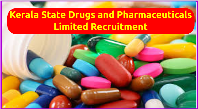 Kerala State Drugs and Pharmaceuticals Limited Recruitment