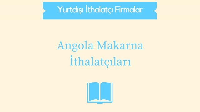 Makarna İthalatçıları | Angola Makarna İthalatçıları