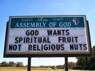 Funny sign - Assembly of God - God wants spiritual fruit not religious nuts