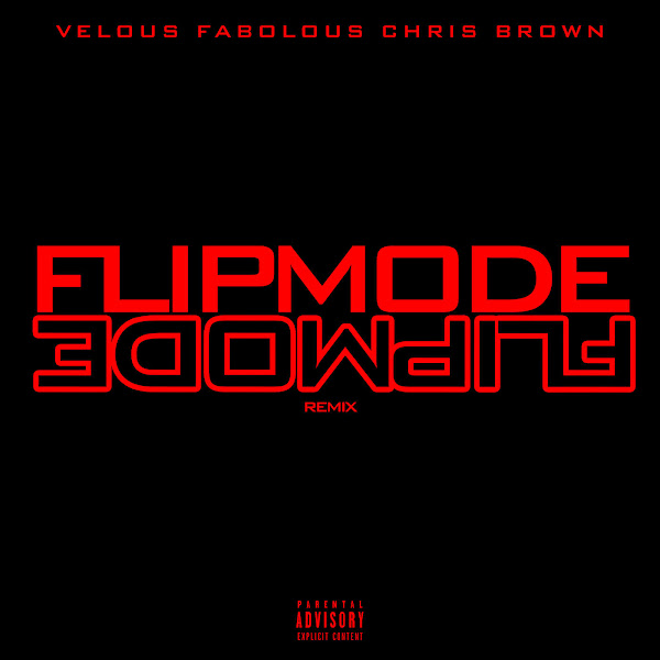 Velous, Fabolous & Chris Brown - Flipmode (Remix) - Single Cover