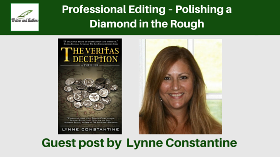 Professional Editing – Polishing a Diamond in the Rough, guest post by Lynne Constantine