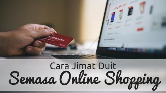 Cara Jimat Duit Semasa Berbelanja Secara Online