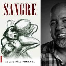 Portada de la novela Sangre y foto del autor: Alexis Díaz-Pimienta